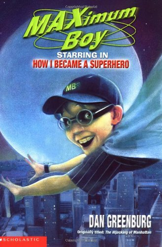 Maximum boy the hijacking of manhattan (0439219442) by Dan Greenburg