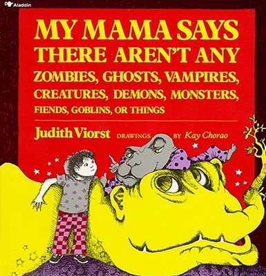 9780439219914: My Mama Says There Aren't Any Zombies, Ghosts, Vampires, Creatures, Demons, Monsters, Fiends, Goblins, or Things