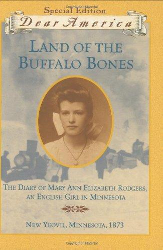 9780439220279: Land of the Buffalo Bones: The Diary of Mary Ann Elizabeth Rodgers, An English Girl in Minnesota, New Yeovil, Minnesota 1873 (Dear America Series)