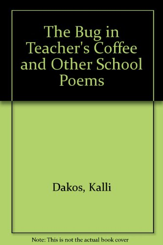 9780439221214: The Bug in Teacher's Coffee and Other School Poems