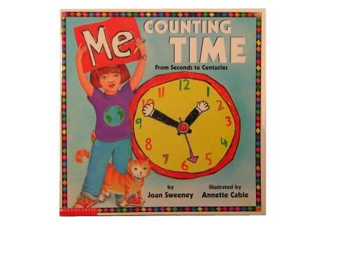 9780439221290: Me Counting Time: From Seconds to Centuries