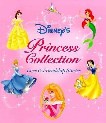 Disney's Princess Collection -- Love &and Friendship Stories: Editors of Scholastic Inc. /...