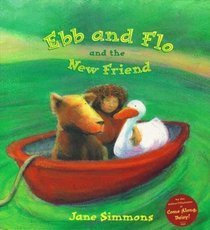 Ebb and Flo and the new friend (0439221595) by Simmons, Jane