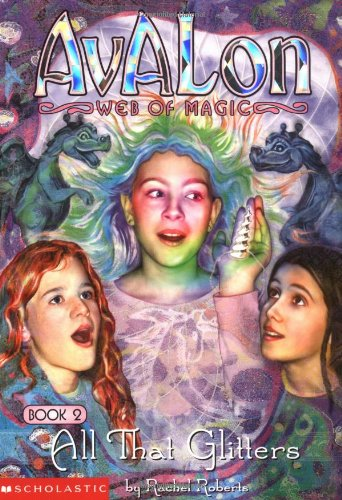 9780439221672: All That Glitters (Avalon Web of Magic)