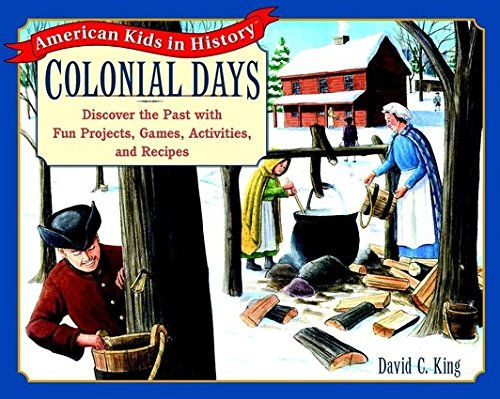 9780439222006: Colonial Days: Discover the Past with Fun Projects, Games, Activities, and Recipes