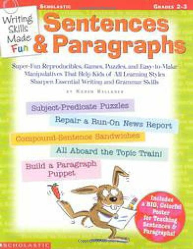 9780439222662: Writing Skills Made Fun: Sentences and Paragraphs: Super-Fun Reproducibles, Games, Puzzles, and Easy-To-Make Manipulatives That Help Kids of All Learn