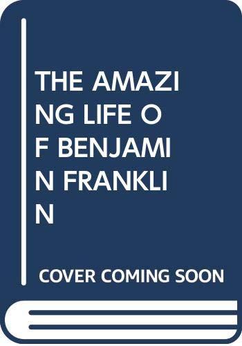 9780439223300: THE AMAZING LIFE OF BENJAMIN FRANKLIN
