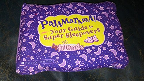 9780439223379: Pajamarama! Your Guide to Super Sleepovers 4 Friends