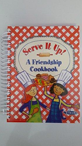 9780439223485: Serve It Up! A Friendship Cookbook
