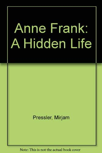 9780439224109: Anne Frank: A Hidden Life