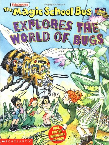 The Magic School Bus Explores The World Of Bugs: White, Nancy