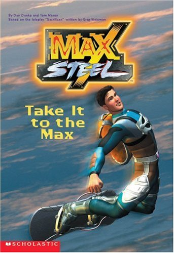 9780439225656: Take It To The Max (Max Steel)