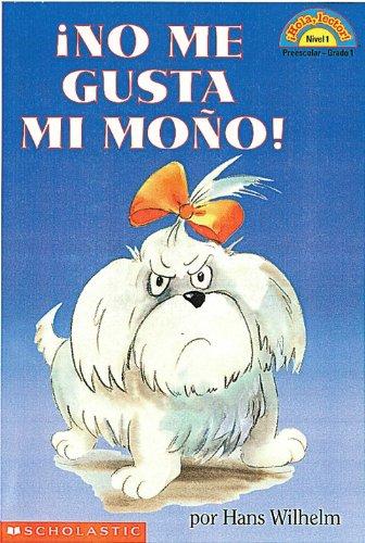 9780439226455: ¡Hola, Lector! Nivel 1: ¡No me gusta mi moño! (I Hate My Bow): (Spanish language edition of Scholastic Reader Level 1: Noodles: I Hate My Bow) (Spanish Edition)