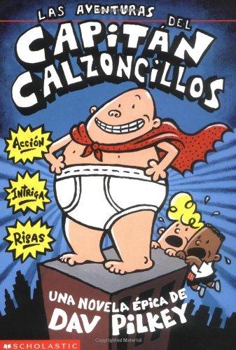 Las aventuras del Capitán Calzoncillos (Spanish Edition) (0439226481) by Dav Pilkey