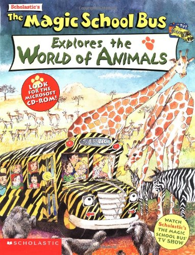 9780439226783: The Magic School Bus Explores the World of Animals