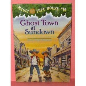 9780439227490: Ghost Town at Sundown (Magic Tree House #10)
