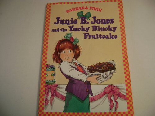 9780439227605: junie b. jones and the yucky blucky fruitcake [ first stepping stone series]