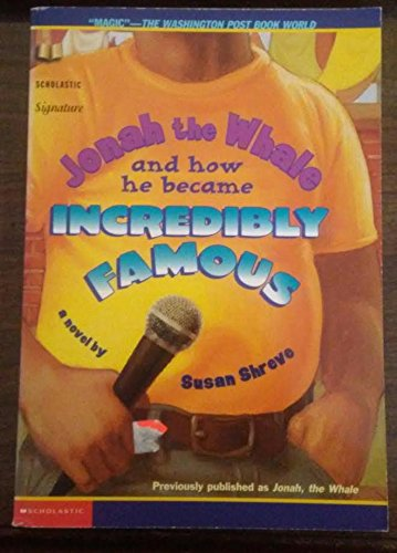 Jonah The Whale and How He Became Incredibly Famous: Susan Shreve