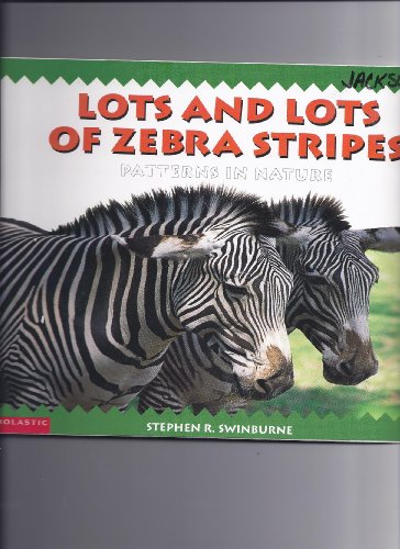 9780439228855: Lots and lots of zebra stripes: Patterns in nature