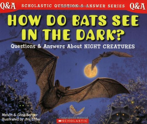 9780439229043: Scholastic Q & A: How Do Bats See In The Dark? (Scholastic Question & Answer)