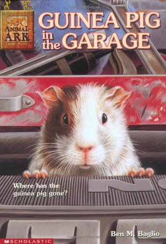 Guinea Pig in the Garage (Animal Ark #19) (0439230187) by Ben M. Baglio