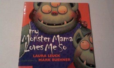 9780439230827: My monster mama loves me so