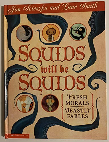 9780439233200: Squids will be squids: Fresh morals, beastly fables
