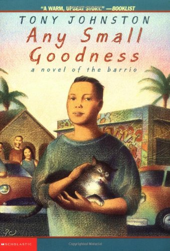9780439233842: Any Small Goodness: A Novel of the Barrio