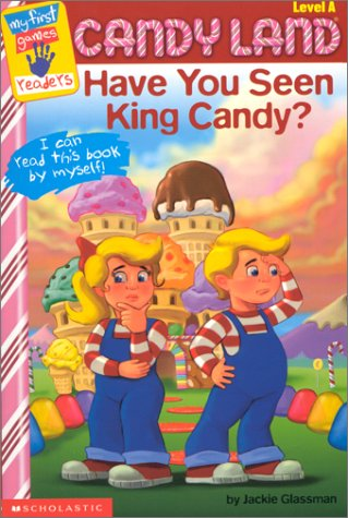 9780439235624: Have You Seen King Candy? (My First Games Readers (Scholastic)) (My First Books (Scholastic))