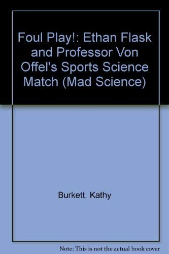 9780439235792: Foul Play!: Ethan Flask and Professor Von Offel's Sports Science Match (Mad Science)