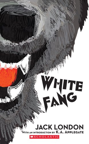 White Fang (Scholastic Classics): London, Jack; Applegate,