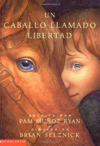 Un Caballo Llamado Libertad (Riding Freedom) (Spanish Edition): Pam Munoz Ryan; Brian Selznick; ...