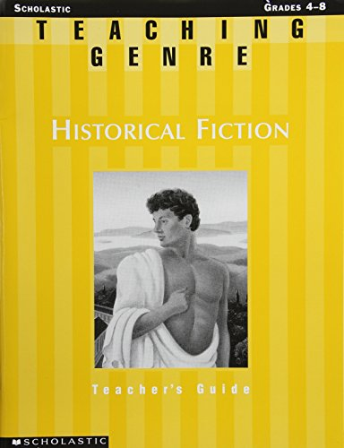 9780439237970: Teaching Genre: Historical Fiction: A Complete Unit That Helps Students Explore This Exciting Genre and Become Better Readers and Writers (Teaching Genres)