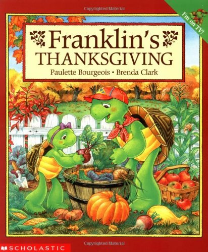Franklin's Thanksgiving (9780439238205) by Paulette Bourgeois