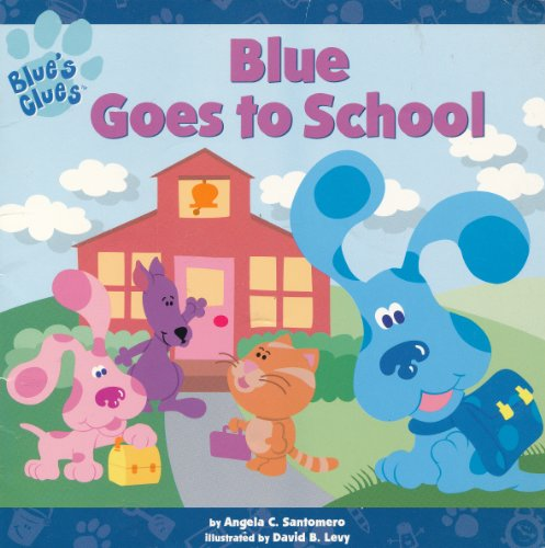 9780439238892: Blue Goes to School (Blue's Clues)