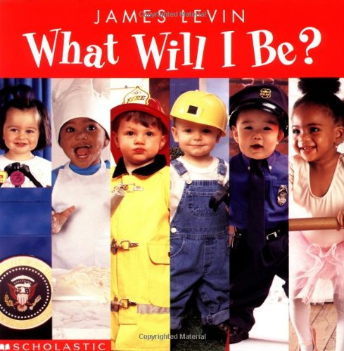 What Will I Be (0439240239) by Wendy Lewison
