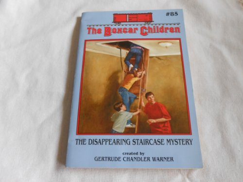The Disappearing Staircase Mystery (The Boxcar Children Volume #85, #85): Gertrude Chandler Warner