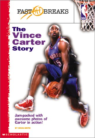 9780439241069: The Vince Carter Story (NBA Fast Breaks)