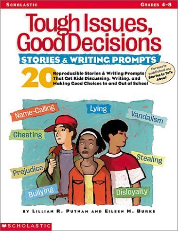 9780439241175: Tough Issues, Good Decisions: Stories & Writing Prompts: 20 Reproducible Stories & Writing Prompts That Get Kids Discussing, Writing, and Making Good Choices In and Out of School