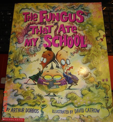 9780439244565: The Fungus That Ate My School