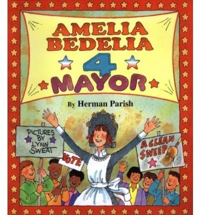 9780439249577: Amelia Bedelia 4 Mayor (I Can Read Amelia Bedelia - Level 2 (Hardcover)) Parish, Herman ( Author ) Aug-26-1999 Hardcover