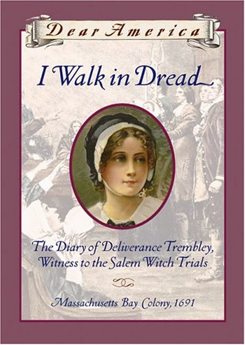 9780439249737: I Walk in Dread: The Diary of Deliverance Trembley, Witness to the Salem Witch Trials