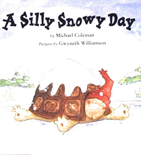9780439250016: A Silly Snowy Day