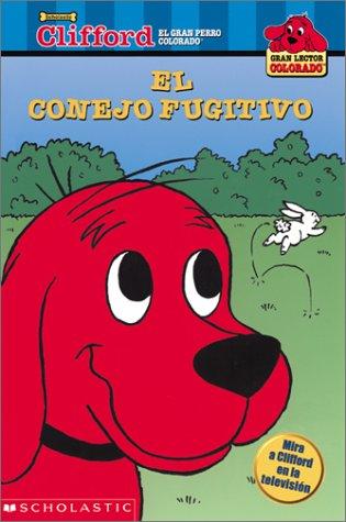 9780439250399: El Conejo Fugitivo (Clifford the Big Red Dog (Spanish Paperback))