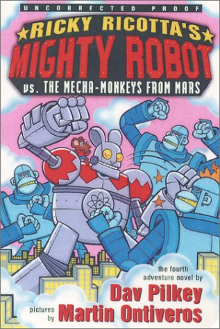 9780439252959: Ricky Ricotta #04: Mighty Robot Vs The Mecha-monkeys From Mars