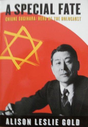 9780439259682: A Special Fate: Chiune Sugihara, Hero of the Holocaust