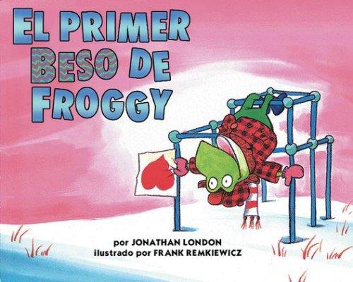 9780439260244: El Primer Beso de Froggy (Spanish Edition)