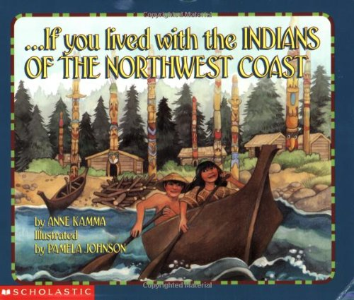 9780439260770: If You Lived With The Indians Of The Northwest Coast