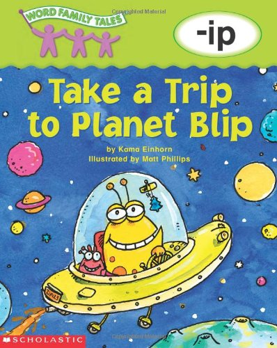 9780439262514: Word Family Tales (-ip: Take A Trip To Planet Blip)