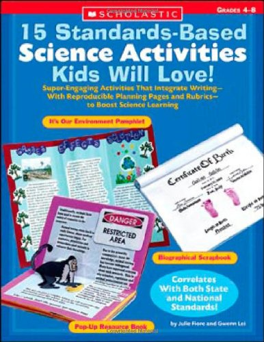 9780439262743: 15 Standards-Based Science Activities Kids Will Love!: Super-Engaging Activities That Integrate Writing-With Reproducible Planning Pages and Rubrics-to Boost Science Learning (Teaching Resources)